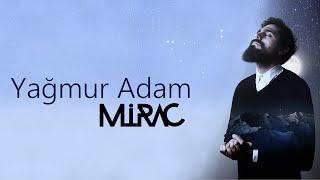 Mirac - Yağmur Adam (Official Audio) Sözleriyle thumbnail