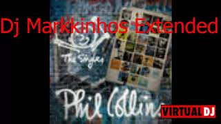Phil Collins - Against All Odds (Take A Look At Me Now) Dj Markkinhos Extended Version