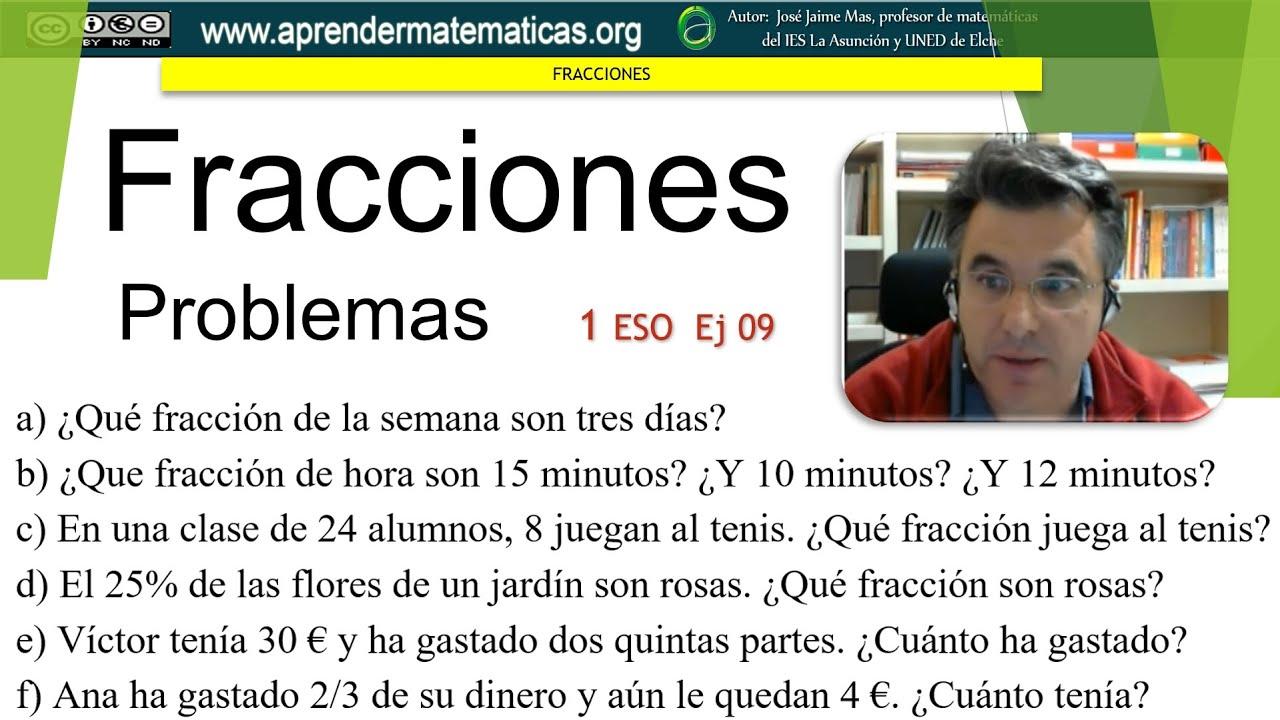 Fracciones. Problemas de fracciones sencillos 1 eso 04 09. José Jaime Mas