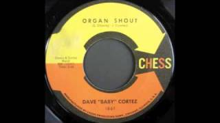 "DAVE ""BABY"" CORTEZ - ORGAN SHOUT"