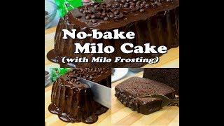 No Bake Cake with Milo Frosting | No-Bake Milo Cake | Steamed Milo Cake , No oven cake