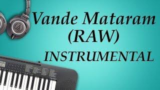 Vande Mataram (RAW) Instrumental Cover by NerdMusic