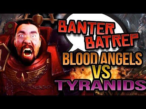 Blood Angels vs Tyranids Warhammer 40k Battle Report - Banter Batrep Ep 194
