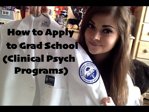 How to Apply to Grad Schools (Clinical Psych Programs)