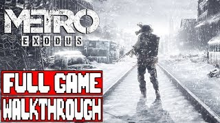 METRO EXODUS Gameplay Walkthrough Part 1 FULL GAME - No Commentary