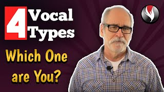 Singing Tips: The Four Vocal Types. Which One are You?
