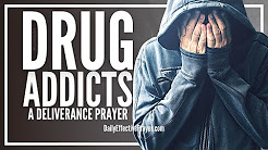 Prayer For Drug Addicts - Break Addiction Now