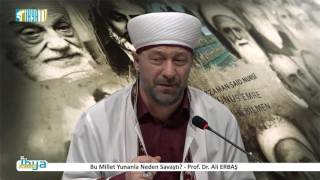 Bu Millet Yunanla Neden Savaştı? -  Prof. Dr. Ali ERBAŞ