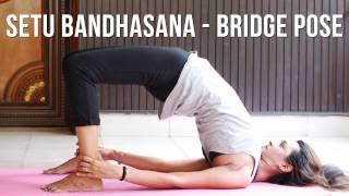 How to do Bridge Pose - Setu Bandhasana