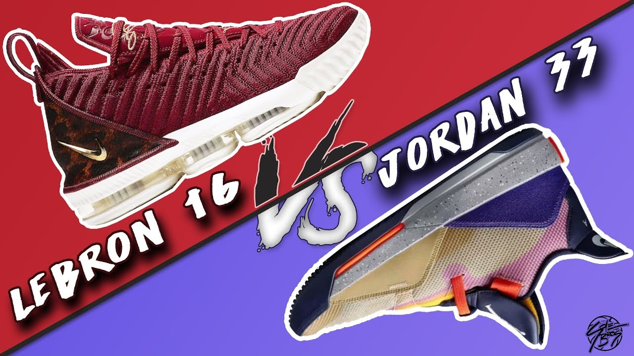 4e797ea091b6aa Nike Lebron 16 vs Air Jordan 33! - YouTube