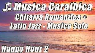Caraibi Isola Musica Chitarra Romantica Rilassante Latin Jazz Happy Hour Canzoni Spiaggia Tropicale