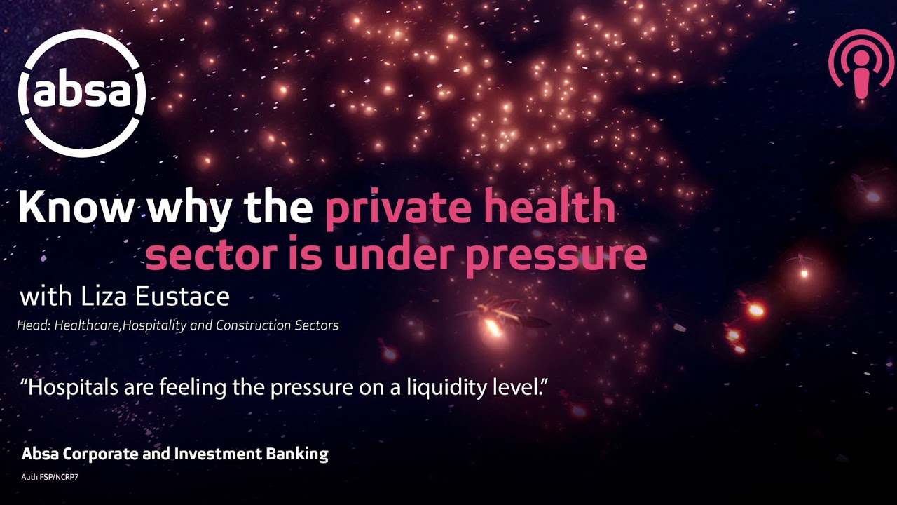 Know why the private health sector is under pressure with Liza Eustace