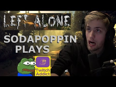 Sodapoppin plays Left Alone - Horror Game - full playthrough w/ twitch chat