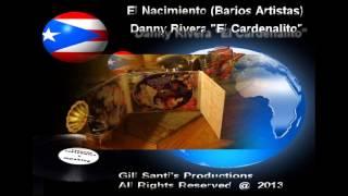 """Danny Rivera Nos Interpreta """"El Cardenalito"""""""