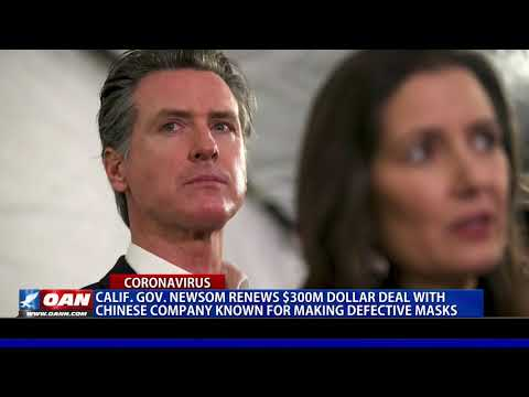 Calif. Gov. Newsom renews $300M deal with Chinese company known for making defective masks