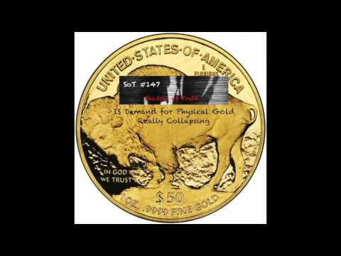Is Demand for Physical Gold Really Collapsing? - SoT 147