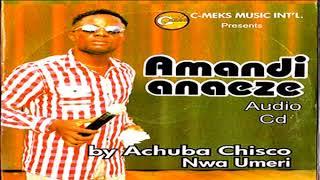 Achuba Chisco  Ama Ndi Anaeze  Latest 2018 Nigerian Highlife Igbo Music