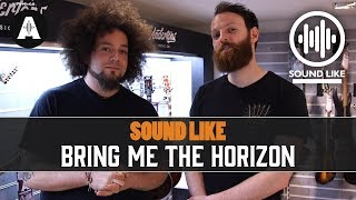 Sound Like Bring Me The Horizon | Without Busting The Bank