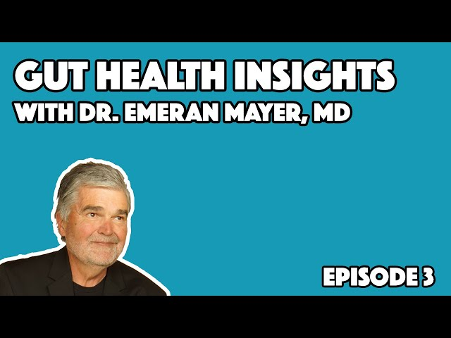 Gut Health Insights #3 with Dr. Emeran Mayer