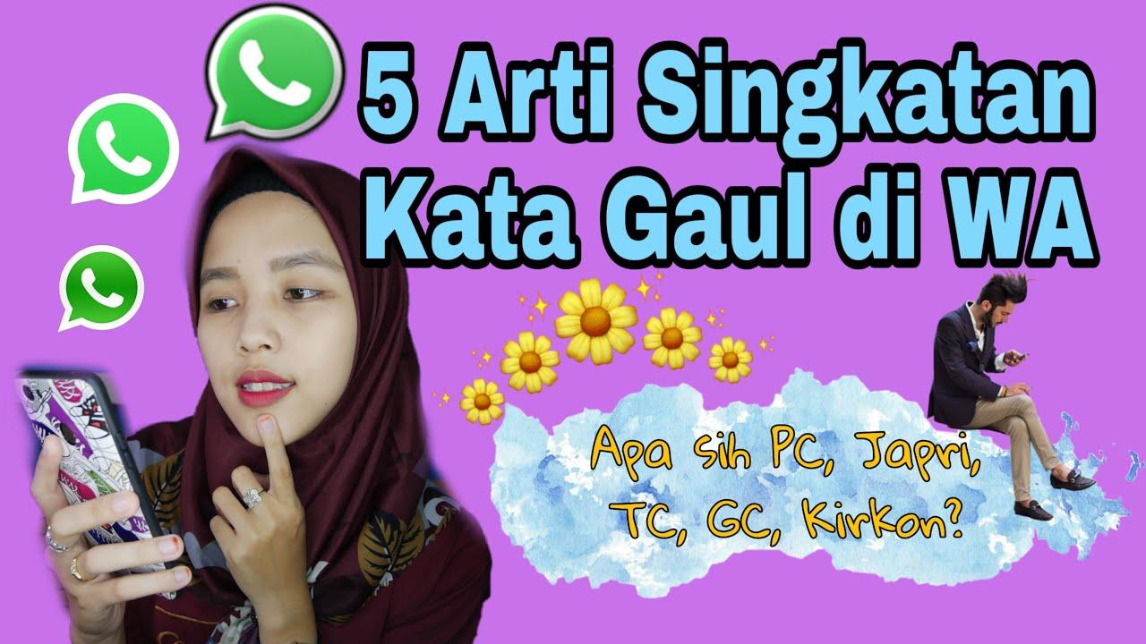 5 Arti Singkatan Kata Gaul Di Whatsapp Youtube