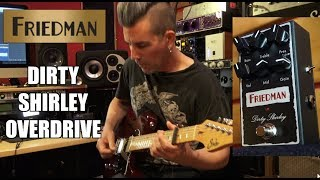 FRIEDMAN DIRTY SHIRLEY OVERDRIVE demo by Pete Thorn