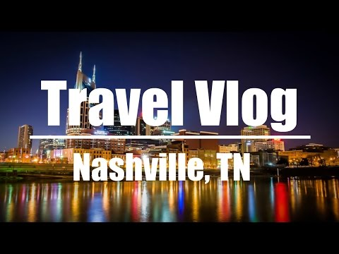 Travel Vlog | Nashville 2016