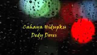 Deddy Dores_ Cahaya hidupku