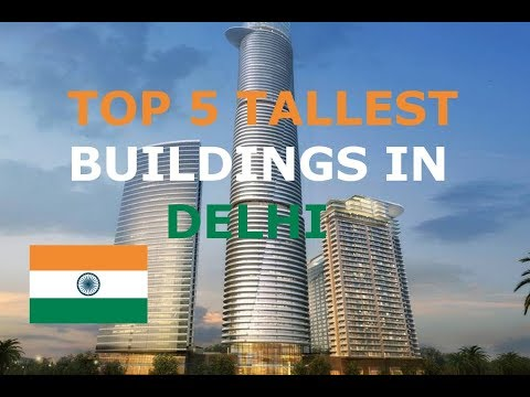 TOP 5 TALLEST BUILDINGS IN DELHI INDIA
