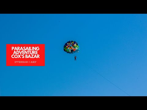 PARASAILING IN COX'S BAZAR MARINE DRIVE