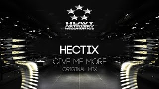 [Drum&Bass] Hectix - Give Me More [Heavy Artillery Recordings]