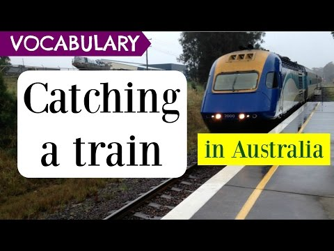 Catching a train in Australia! - Learn English for Free - Vocabulary and listening