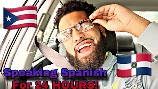 I Spoke Spanish For 24 hours! (Everyone was confused)