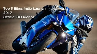 Top Bikes to be launched in India 2017 Full HD Quality Officlal Videos