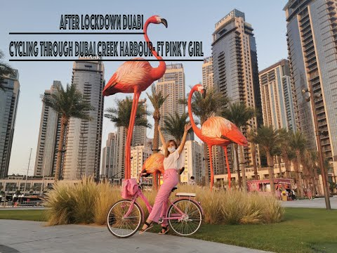 After Lockdown Duabi Cycling through Dubai Creek harbour- ft Pinky Girl