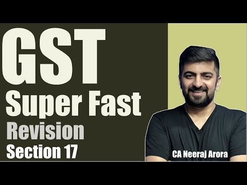 GST Super Fast Revision | Input Tax Credit Section 17 and Section 18