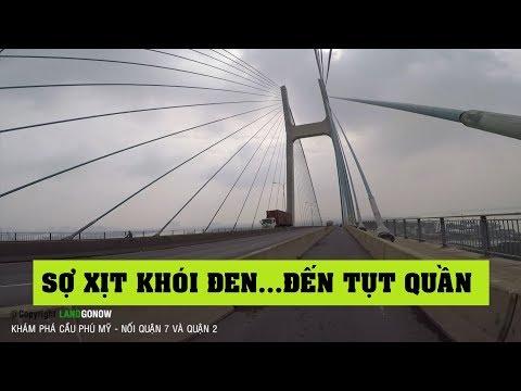 Cùng đi cầu Phú Mỹ, Quận 7 - Cầu dây văng cao chót vót - Land Go Now ✔