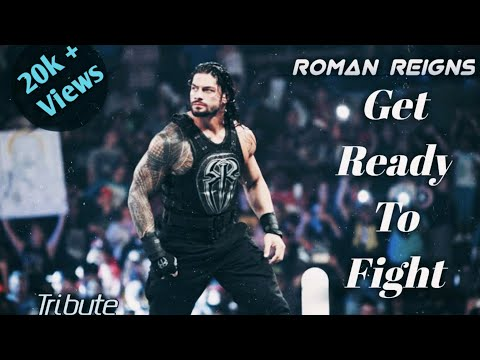 Roman Reigns Tribute - Get Ready To Fight