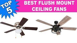 Top 5 Best Flush Mount Ceiling Fans 2019