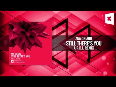 Ana Criado - Still There's You (A.R.D.I. Remix) Amsterdam Trance