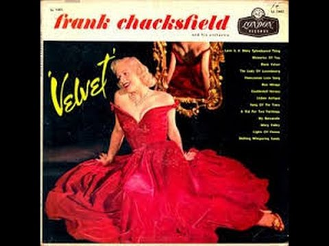 Frank Chacksfield - Velvet /The Song Of The Trees -  London Records 1956