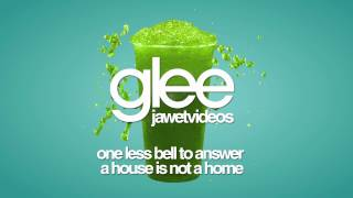 Glee Cast - One Less Bell to Answer/A House Is Not a Home (karaoke version)