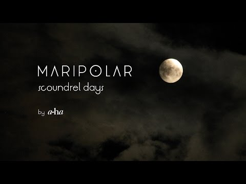 Scoundrel Days (MARIPOLAR covers a-ha)