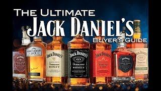 The Ultimate Jack Daniel's Buyer's Guide
