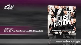 Milk & Sugar - Canto Del Pilon (Taan Newjam vs. Milk & Sugar Edit) | Preview