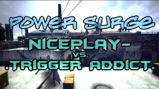 NicePlay- vs. .TrigGeR AdDicT. [Power Surge]