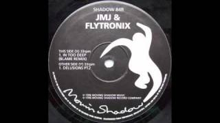 JMJ & Flytronix - In Too Deep (Blame Remix)