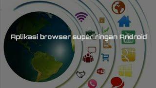 #browser #browserringan #ringan Aplikasi browser cepat super ringan screenshot 3