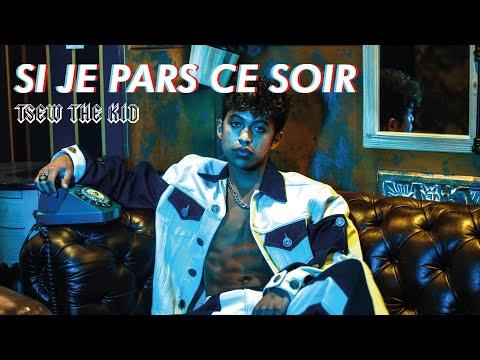 Youtube: Tsew The Kid – Si je pars ce soir (lyrics video)