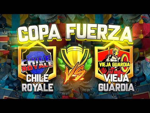 CLASH ROYALE COPA FUERZA // Chile Royale (Chile) vs Vieja Guardia (Colombia) | Grupo A