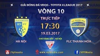full  ha noi fc 2-1 flc thanh hoa  vong 10 vleague 2017